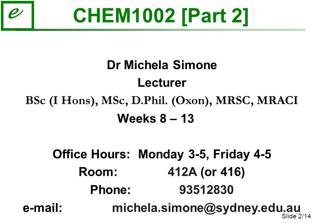 CHEM1002 [Part 2] Dr Michela Simone Lecturer